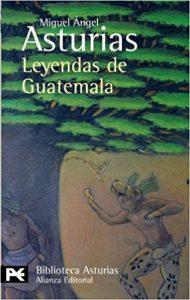 Leyendas de Guatemala, de Miguel Ángel Asturias