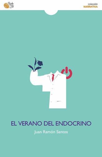 El verano del endocrino, nueva novela de Juan Ramón Santos