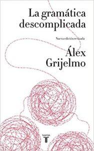 la gramática descomplicada, Álex Grijelmo